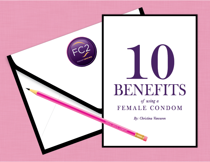 10 Benefits of Using a Female Condom